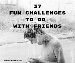Challenge How To Do It 37 Challenges To Do With Friends At Home Or Outside