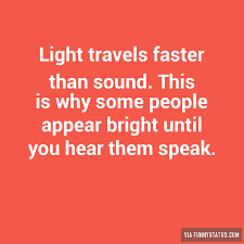 how does light travel images Light travels faster than sound this is why some funny status jpg