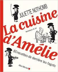 la cuisine de michel la cuisine d amelie 80 recettes de derrière les fagots by