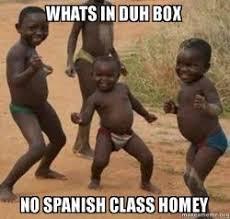 Whats In The Box Meme - whats in duh box no spanish class homey make a meme