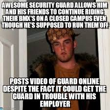 Security Guard Meme - awesome security guard allows him and his friends on memegen