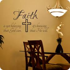 faith is not believing that god can it u0027s knowing that he
