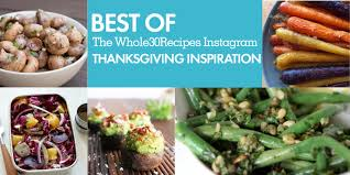 thanksgiving inspiration best of whole30 recipes thanksgiving inspiration the whole30