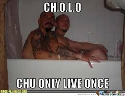 Cholo Memes - cholo by lowlifetg meme center