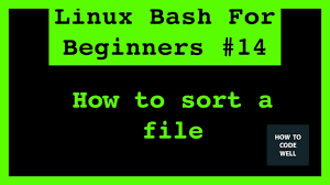 tutorial linux sort linux bash for beginners tutorial 14 how to sort a file youtube