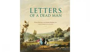 letters of a dead man u0027 a travel guide like no other the