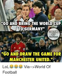 World Cup Memes - and bring the world cup to germany football go and draw the game for