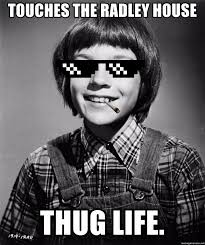 Thuglife Meme - touches the radley house thug life scout finch thug life meme