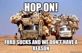 Ford Sucks Meme - hop on ford sucks and we don t have a reason bandwagon meme