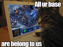 All Your Base Are Belong To Us Meme - all your base are belong to us meme gamesgamesgames pinterest