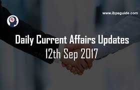 current affairs today 12th september 2017 latest current affairs