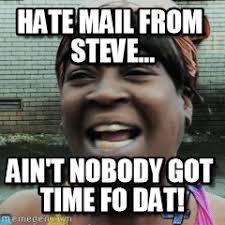 Steve Meme - hate mail from steve sweet brown meme on memegen