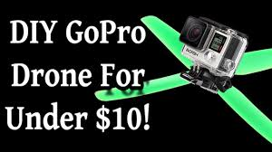 diy gopro drone for less than 10 youtube
