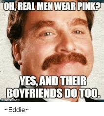 Real Men Wear Pink Meme - 25 best memes about real men wear pink real men wear pink