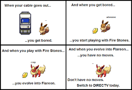 Direct Tv Meme - don t be left with a flareon with no moves get direct tv