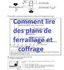 Pose En Coffrage Armatures Sur Plans Lire Et Comprendre Un Plan De Ferraillage Et Coffrage Outils