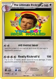 Rick Roll Memes - pok礬mon the ultimate rickroll old meme laser my pokemon card