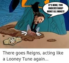 Looney Tunes Meme - its mine you understand mine all mine there goes reigns acting