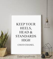 keep your heels head and standards high coco chanel quote