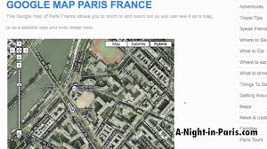 Google Maps France by Google Map Of Paris France By A Night In Paris Com Youtube