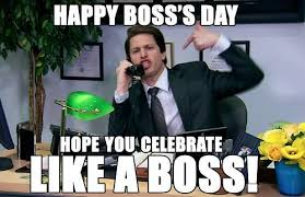 Happy Boss S Day Meme - happy boss s day meme haha pinterest meme happy boss and