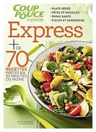cuisine santé express coup de pouce cuisine express tva publications magazines