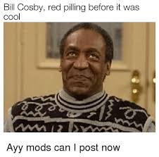 Meme Bill Cosby - bill cosby red pilling before it was cool bill cosby meme on me me