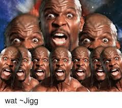 Memes Wat - 0 wat jigg meme on esmemes com