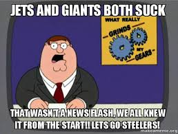 Steelers Suck Meme - jets and giants both suck that wasn t a news flash we all knew it