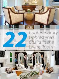Upholstered Chairs Living Room 22 Contemporary Upholstered Chairs In The Living Room Home