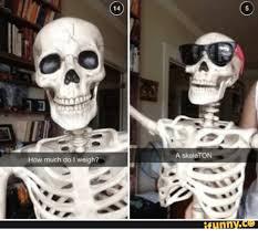 Skeleton Meme - 25 best memes about skeleton funny skeleton funny memes