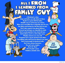 Family Guy Meme - all i know i learned from family guy pictures photos and images