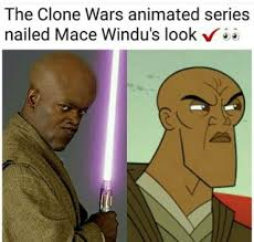 Mace Windu Meme - the 2003 clone wars really nailed mace windu s look prequelmemes