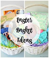 ideas for easter baskets easter basket ideas the joyful home
