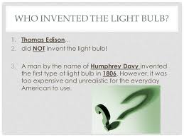 how did thomas edison invent the light bulb a force to be reckoned with technology and thomas edison ppt