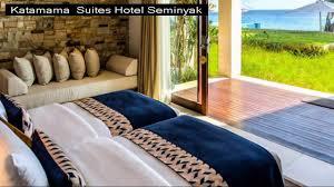 katamama suites hotel luxury hotel in seminyak youtube