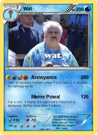 Wat Meme Lady - pok礬mon wat 59 59 annoyance my pokemon card