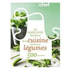 le grand livre marabout de la cuisine facile le grand livre marabout de la cuisine facile des légumes 500