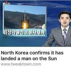 North Korean Memes - north korea confirms it has landed a man on the sun north korea