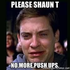 Shaun T Memes - shaun t memes google search pretty much says it all