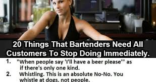 Funny Bartender Memes - 20 things bartenders need customers to stop doing immediately