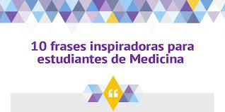 imagenes inspiradoras para estudiantes frases para estudiantes de medicina by federico garateguy infogram