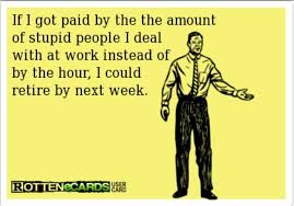 E Card Memes - funny rotten ecard stupid people stupid people funny stupid