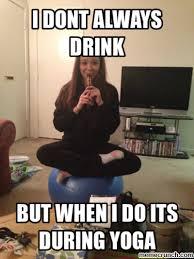 Drunk Yoga Meme - drunk yoga http memecrunch com meme n1jf drunk yoga meme