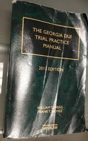 the georgia dui trial practice manual 2013 ed the georgia dui