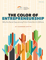 Color by Center For Global Policy Solutions The Color Of Entrepreneurship