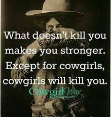 Cowgirl Memes - 120 best cowgirl inspiration images on pinterest equestrian