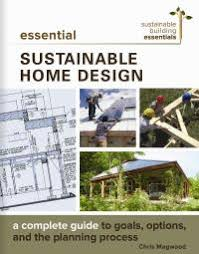 home design essentials essential sustainable home design new society publishers