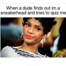 Sneakerhead Meme - meme monday sneakerheads amino