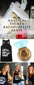 themed bachelorette party nautical themed bachelorette party melaniewinters